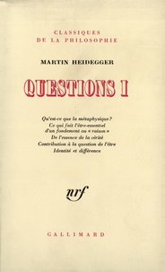 Martin Heidegger - Questions - Tome 1.