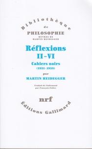 Martin Heidegger - Réflexions, II-VI:Cahiers noirs - 1931-1938.