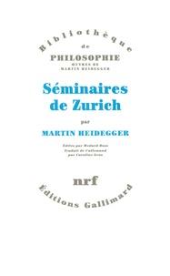 Martin Heidegger - Séminaires de Zurich.