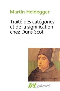 Martin Heidegger - Traité des catégories et de la signification chez Duns Scot.
