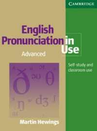Martin Hewings - English Pronunciation in Use - Advanced - Book with Answers. 1 CD audio