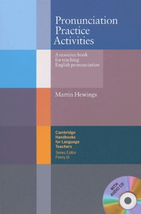 Martin Hewings - Pronunciation Practice Activities - A Resource book for teaching English pronunciation. 1 CD audio
