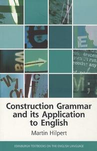 Martin Hilpert - Construction Grammar and its Application to English.
