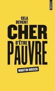 Martin Hirsch - Cela devient cher d'être pauvre.