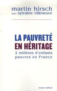 Martin Hirsch - La pauvreté en héritage - Deux millions d'enfants pauvres en France.