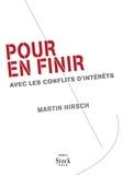 Martin Hirsch - Pour en finir - avec les conflits d'intérêt.