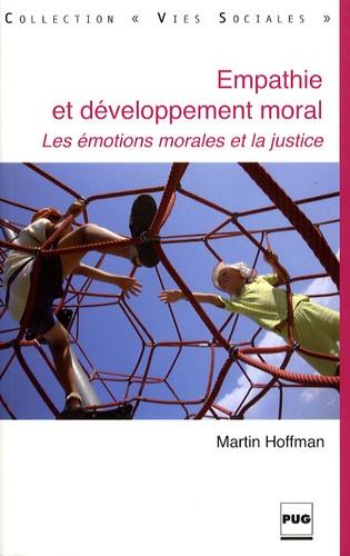 Martin Hoffman - Empathie et développement moral - Les émotions morales et la justice.