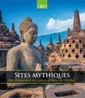 Martin Howard - Sites mythiques - Des pyramides de Gizeh à Machu Picchu.