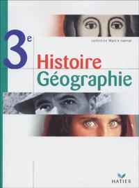 Martin Ivernel et  Collectif - Histoire Géographie 3ème.