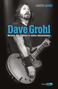Deedr.fr Dave Grohl - Nirvana, Foo Fighters et autres mésaventures Image