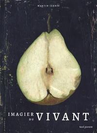 Martin Jarrie - Imagier du vivant.