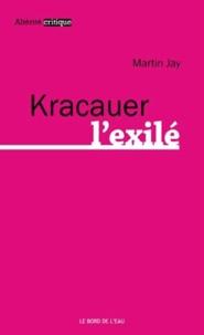 Martin Jay - Kracauer l'exilé.