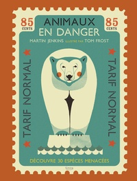 Martin Jenkins et Tom Frost - Animaux en danger - Découvre 30 espèces menacées.