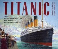 Martin Jenkins et Brian Sanders - Titanic - Avec maquette géante du paquebot.