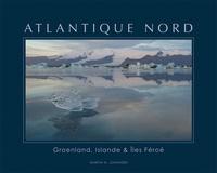 Martin Johansen - Atlantique Nord - Groenland, Islande & Iles Féroé.