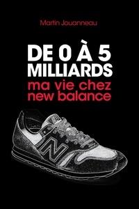 Téléchargez gratuitement des livres en anglais pdf De 0 à 5 milliards  - ma vie chez new balance 9791026239895  in French