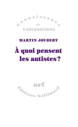A quoi pensent les autistes?