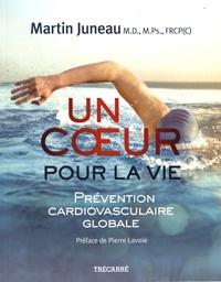 Martin Juneau - Un coeur pour la vie - Prévention cardiovasculaire globale.
