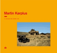 Martin Karplus et Sylvie Aubenas - Martin Karplus - La couleur des années 1950.