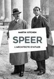 Martin Kitchen - Speer - L'architecte d'Hitler.