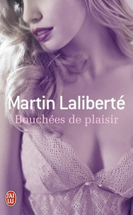 Martin Laliberté - Bouchées de plaisir.