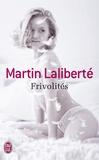 Martin Laliberté - Frivolités.