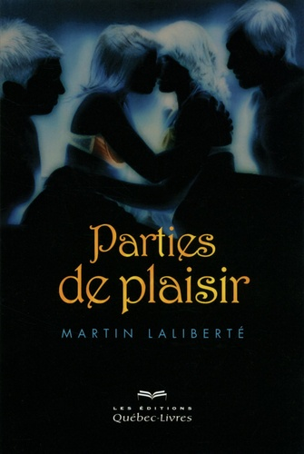 Martin Laliberté - Parties de plaisir.