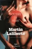 Martin Laliberté - Poussée de fièvre.