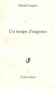Martin Laquet - Un temps d'urgence.