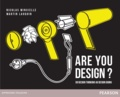 Martin Lauquin et Nicolas Minvielle - Are you design ? - Du design thinking au design doing.