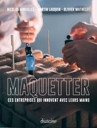 Martin Lauquin et Olivier Wathelet - Maquetter.