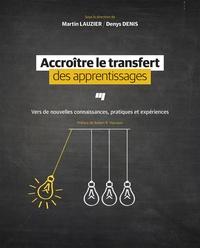 Accroître le transfert des apprentissages - Vers de nouvelles connaissances, pratiques et expériences.pdf
