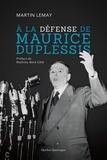 Martin Lemay - À la défense de Maurice Duplessis.