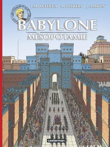 Martin et Jean-Marie Ruffieux - Les voyages d'Alix Tome 34 : Babylone - Mésopotamie.