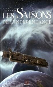 Martin Lessard - Les saisons de l'indépendance.