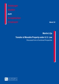 Martin Lilja - Transfer of Movable Property under U.S. Law - Discussed from a Functional Perspective.