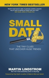 Martin Lindström - Small Data - The Tiny Clues That Uncover Huge Trends.