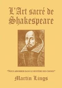 Martin Lings - L'Art sacré de Shakespeare.