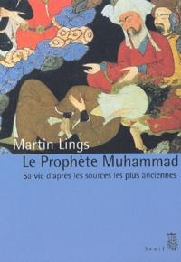 Le Prophète Muhammad. Sa vie d'après les sources les plus anciennes - Martin Lings pdf epub