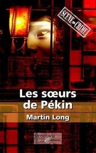 Martin Long - Les soeurs de Pékin.