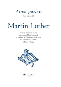 Martin Luther - Ainsi parlait Martin Luther.