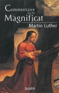 Martin Luther - Commentaire sur le Magnificat.