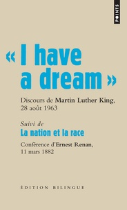 Martin Luther King et Ernest Renan - I have a dream - Suivi de La nation et la race.
