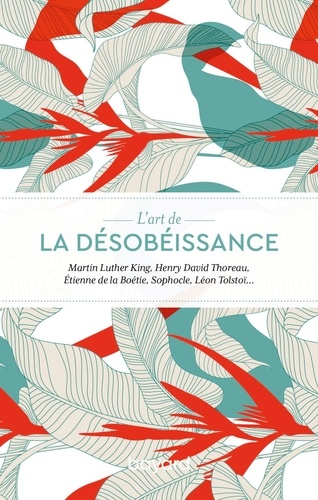 Martin Luther King et Henry-David Thoreau - La désobéissance.