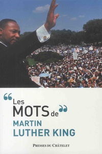 Martin Luther King - Les mots de Martin Luther King.