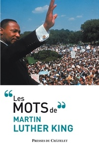 Martin Luther King et Martin Luther king - Les mots de Martin Luther King.