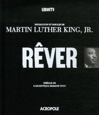 Martin Luther King - Rêver - Inspirations et paroles de Martin Luther King, Jr..