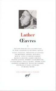 Martin Luther - Oeuvres - Tome 1.