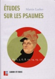 Martin Luther - Oeuvres - Tome 18, Etudes sur les psaumes (Operationes in psalmos), Traduction intégrale psaumes 1, 5, 6, 8, 13, [14 ,18, [19 , 21, [22  (1522).