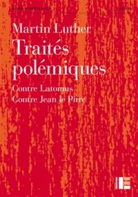 Martin Luther - Oeuvres - Tome 19, Traités polémiques : Contre Latomus ; Contre Jean le Pitre.
